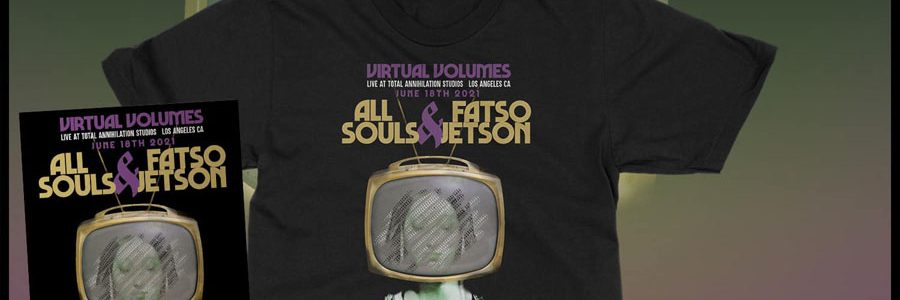 """""""Virtual Volumes"""" featuring All Souls & Fatso Jetson"""
